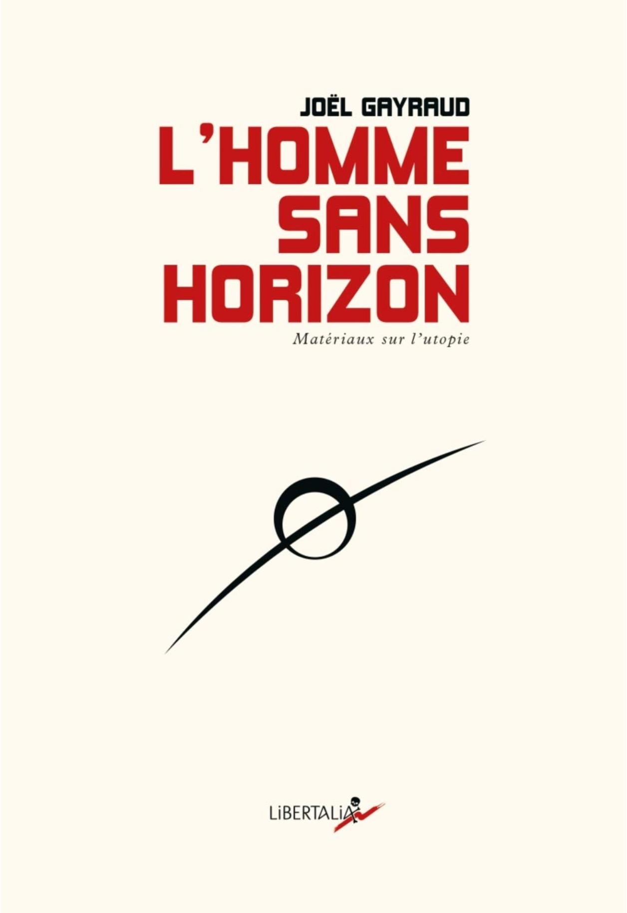 Lhomme Sans Horizon Un Livre De Joël Gayraud Lignes De